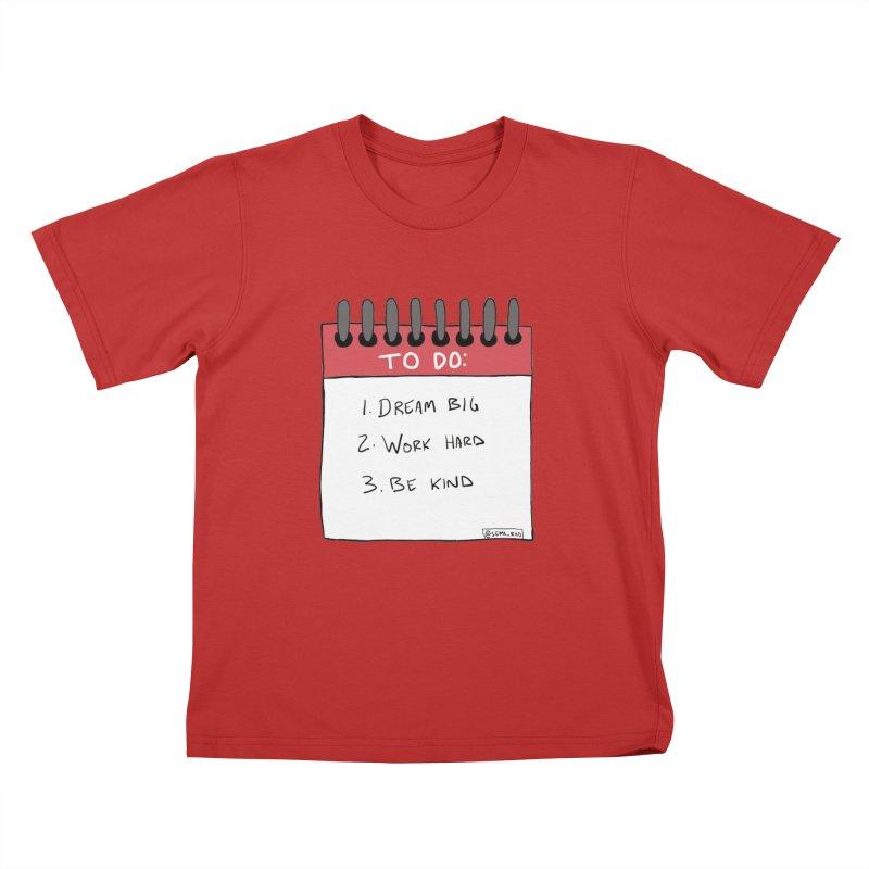 Dream Big Work Hard Be Kind Kids T-Shirt by Semi-Rad's Artist Shop