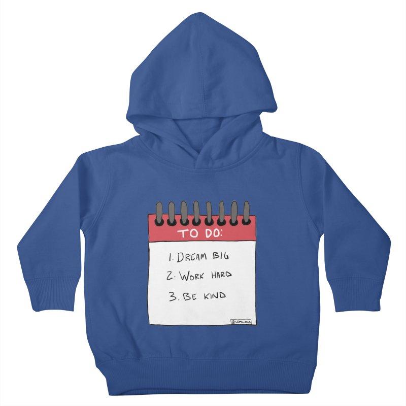 Dream Big Work Hard Be Kind Kids Toddler Pullover Hoody by Semi-Rad's Artist Shop