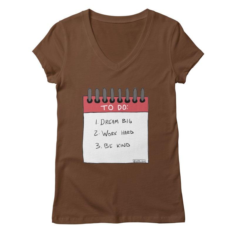 Dream Big Work Hard Be Kind Women's Regular V-Neck by Semi-Rad's Artist Shop
