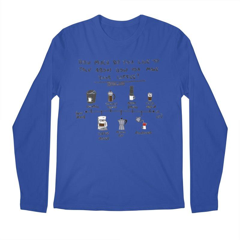 Let's Talk About Making Coffee Men's Longsleeve T-Shirt by Semi-Rad's Artist Shop