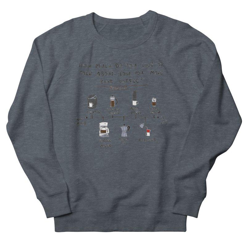 Let's Talk About Making Coffee Men's Sweatshirt by Semi-Rad's Artist Shop
