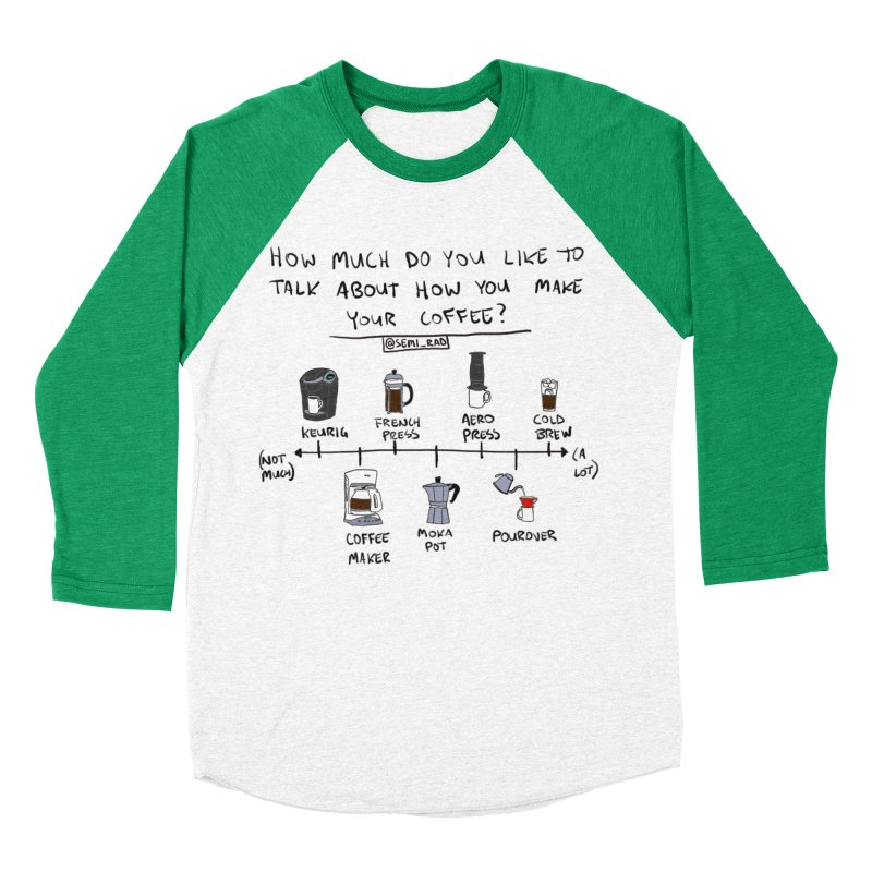 Let's Talk About Making Coffee Men's Baseball Triblend Longsleeve T-Shirt by Semi-Rad's Artist Shop