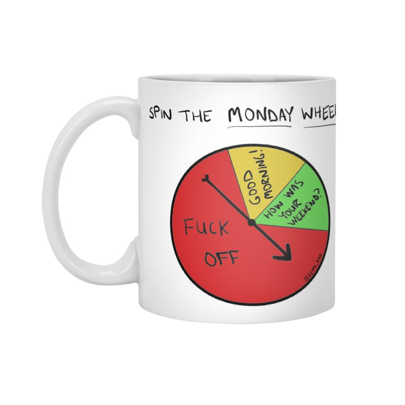 Spin The Monday Wheel Accessories Mug by Semi-Rad's Artist Shop