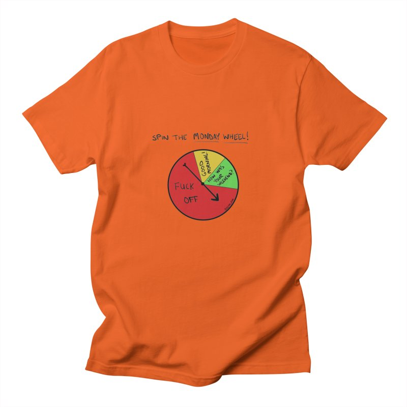 Spin The Monday Wheel Women's Unisex T-Shirt by Semi-Rad's Artist Shop