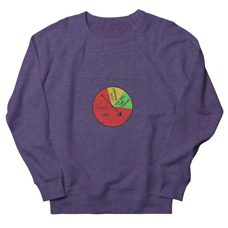 Spin The Monday Wheel Women's Sweatshirt by Semi-Rad's Artist Shop