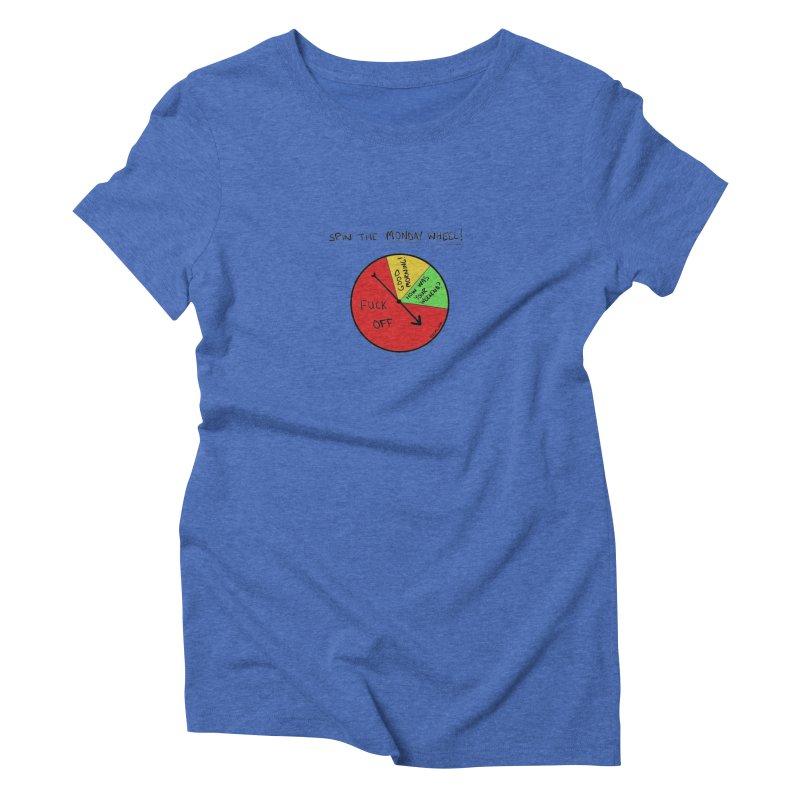 Spin The Monday Wheel Women's Triblend T-shirt by Semi-Rad's Artist Shop