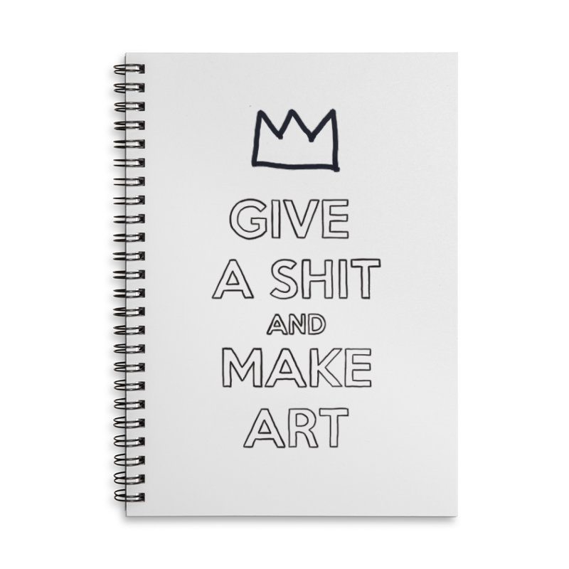 Give A Shit And Make Art Accessories Lined Spiral Notebook by Semi-Rad's Artist Shop