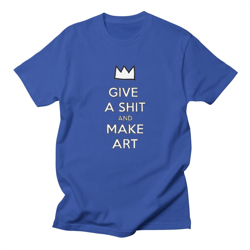 Give A Shit And Make Art in Men's Regular T-Shirt Royal Blue by Semi-Rad's Artist Shop