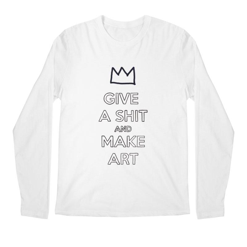 Give A Shit And Make Art Men's Longsleeve T-Shirt by Semi-Rad's Artist Shop