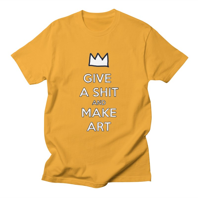 Give A Shit And Make Art Men's T-Shirt by Semi-Rad's Artist Shop