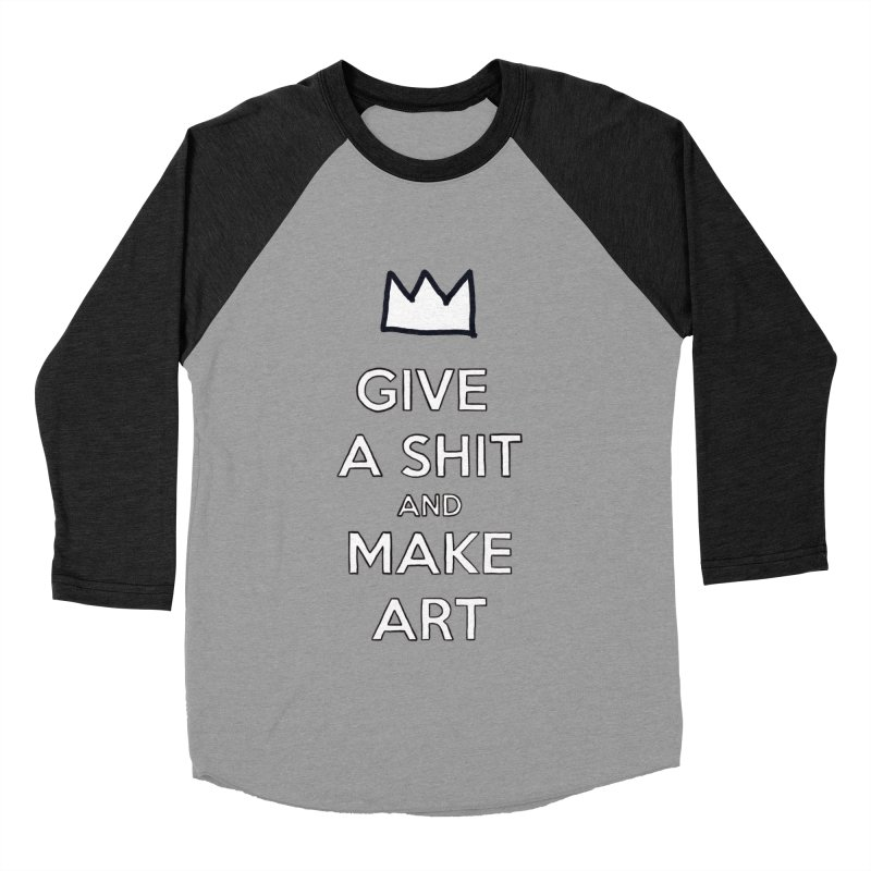 Give A Shit And Make Art Men's Baseball Triblend T-Shirt by Semi-Rad's Artist Shop