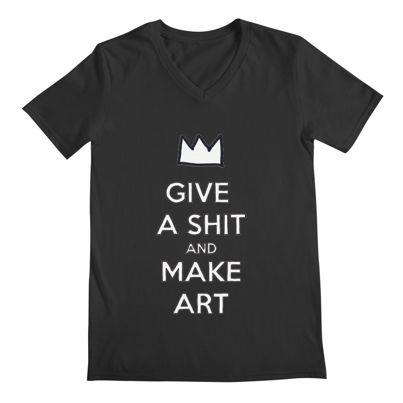 Give A Shit And Make Art Men's Regular V-Neck by Semi-Rad's Artist Shop