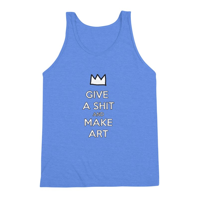 Give A Shit And Make Art Men's Triblend Tank by Semi-Rad's Artist Shop