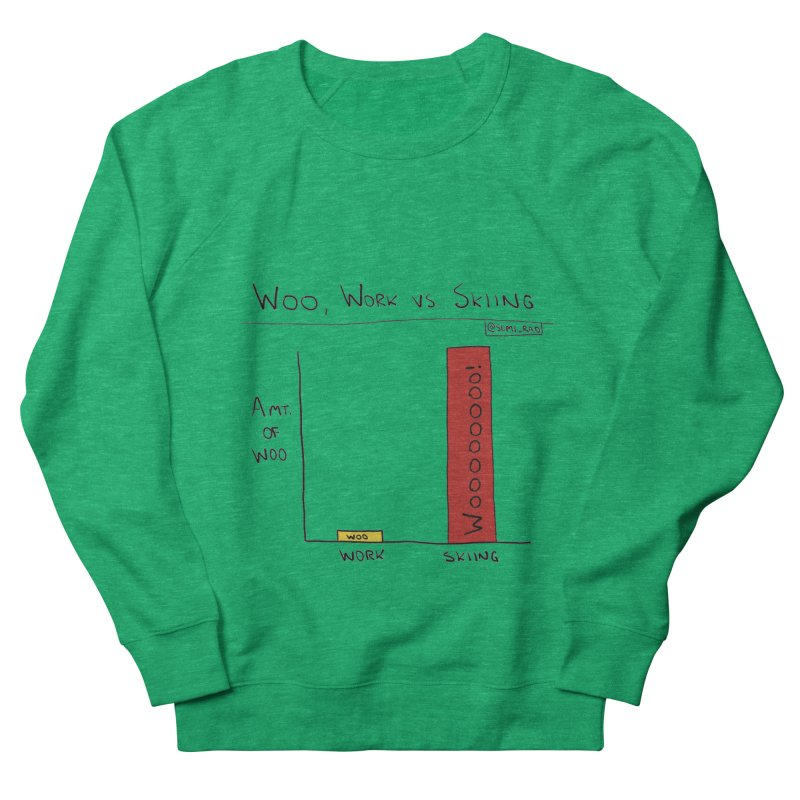 The Woo of Skiing Women's French Terry Sweatshirt by Semi-Rad's Artist Shop