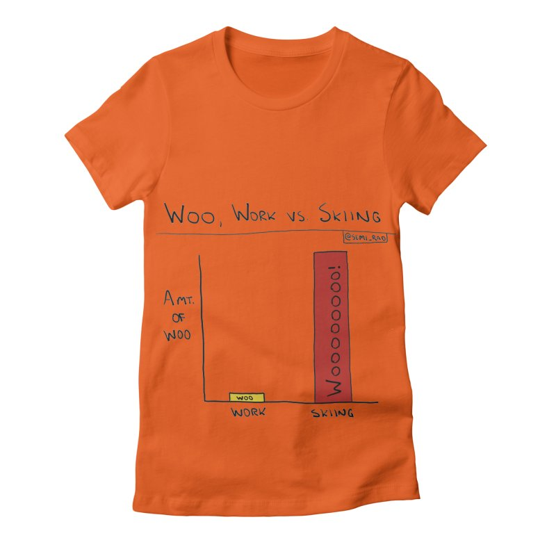 The Woo of Skiing Women's Fitted T-Shirt by Semi-Rad's Artist Shop