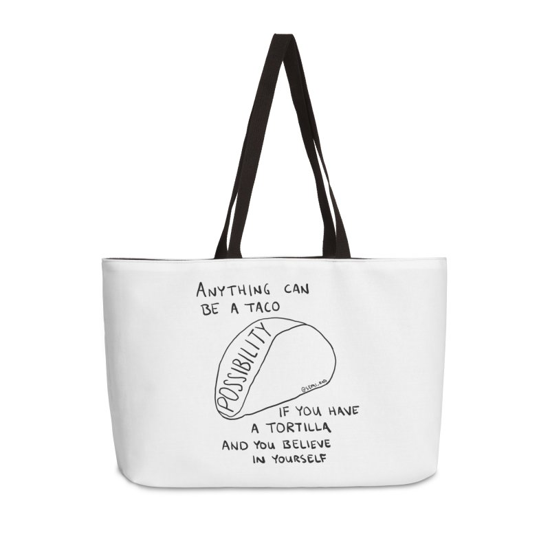 Anything Can Be a Taco if You Believe in Yourself in Weekender Bag by Semi-Rad's Artist Shop