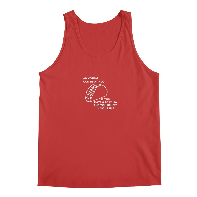 Anything Can Be a Taco if You Believe in Yourself Men's Regular Tank by Semi-Rad's Artist Shop