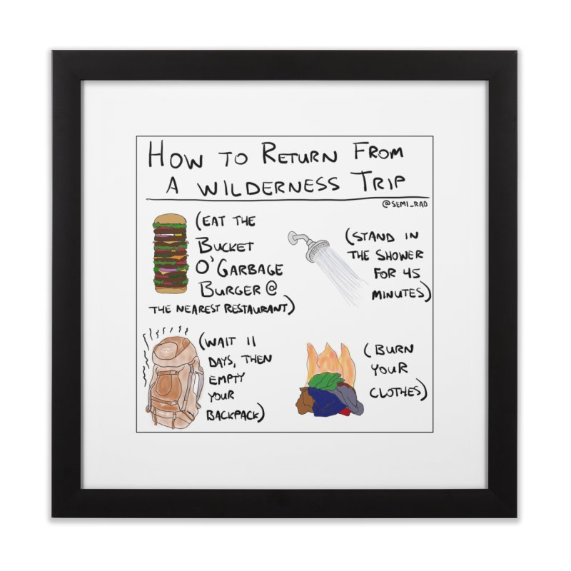 How to Return From a Wilderness Trip   by Semi-Rad's Artist Shop