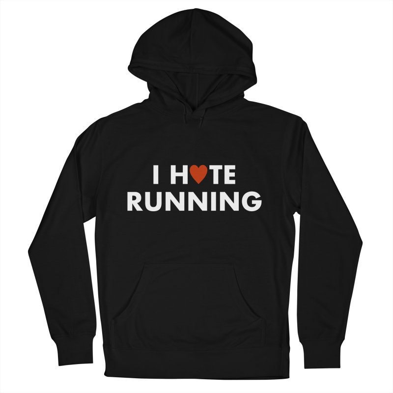 I Hate (Love) Running Women's French Terry Pullover Hoody by Semi-Rad's Artist Shop
