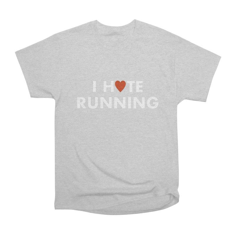 I Hate (Love) Running Women's Heavyweight Unisex T-Shirt by Semi-Rad's Artist Shop