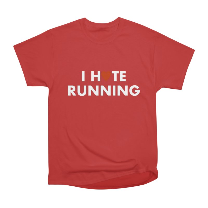 I Hate (Love) Running Women's Heavyweight Unisex T-Shirt by Semi-Rad's Artist Shop