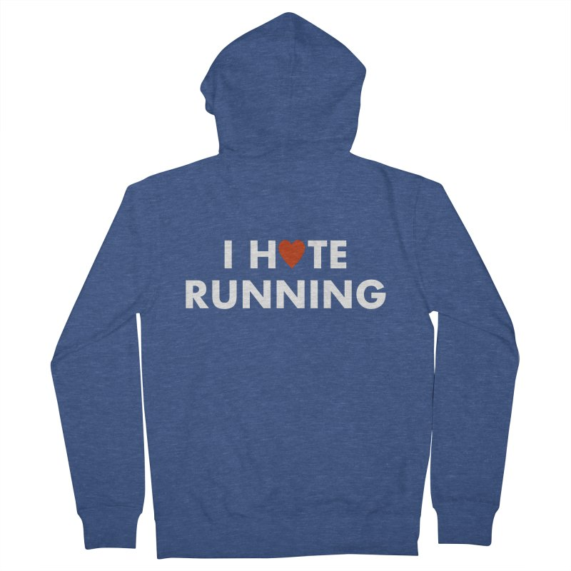 I Hate (Love) Running Women's French Terry Zip-Up Hoody by Semi-Rad's Artist Shop