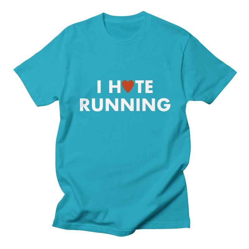 I Hate (Love) Running Women's Regular Unisex T-Shirt by Semi-Rad's Artist Shop
