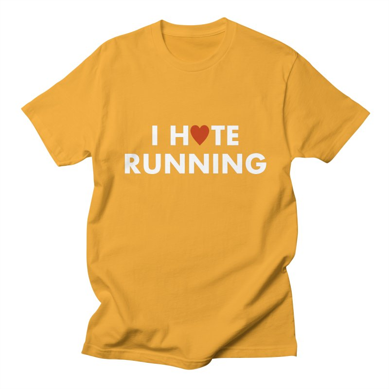 I Hate (Love) Running Women's Unisex T-Shirt by Semi-Rad's Artist Shop
