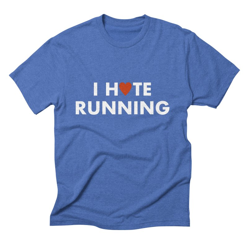 I Hate (Love) Running Men's Triblend T-shirt by Semi-Rad's Artist Shop