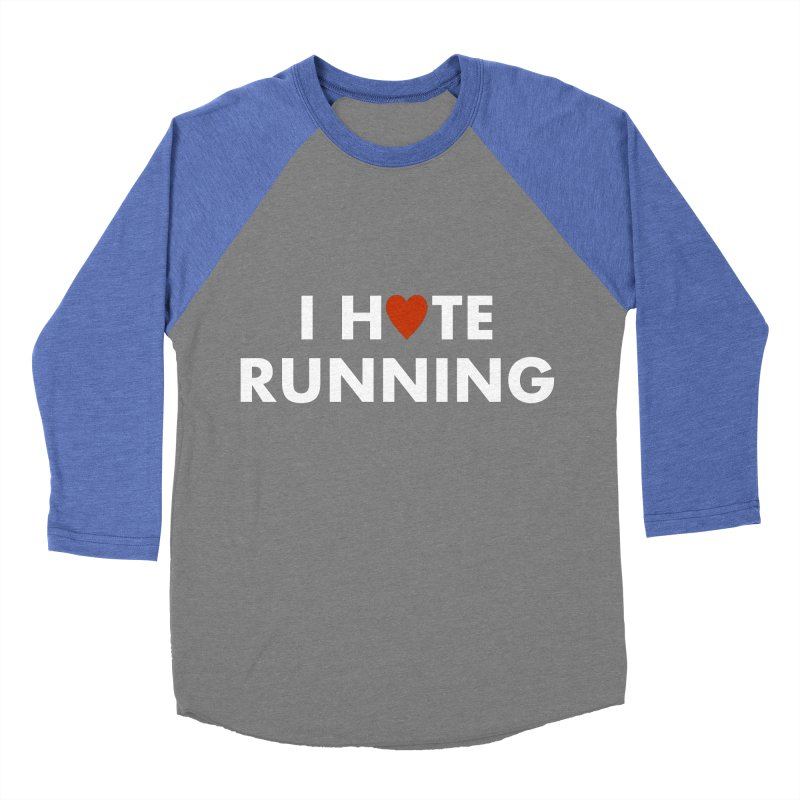 I Hate (Love) Running Men's Baseball Triblend T-Shirt by Semi-Rad's Artist Shop