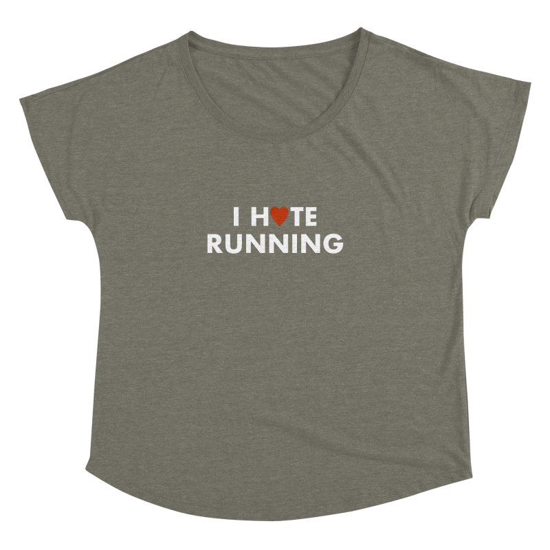 I Hate (Love) Running Women's Dolman Scoop Neck by Semi-Rad's Artist Shop