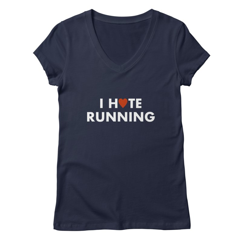 I Hate (Love) Running Women's V-Neck by Semi-Rad's Artist Shop