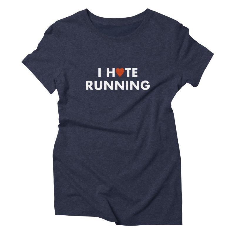 I Hate (Love) Running Women's Triblend T-Shirt by Semi-Rad's Artist Shop