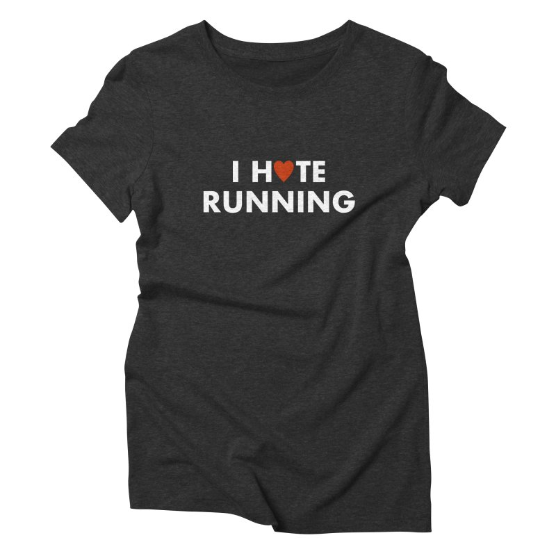 I Hate (Love) Running Women's Triblend T-shirt by Semi-Rad's Artist Shop