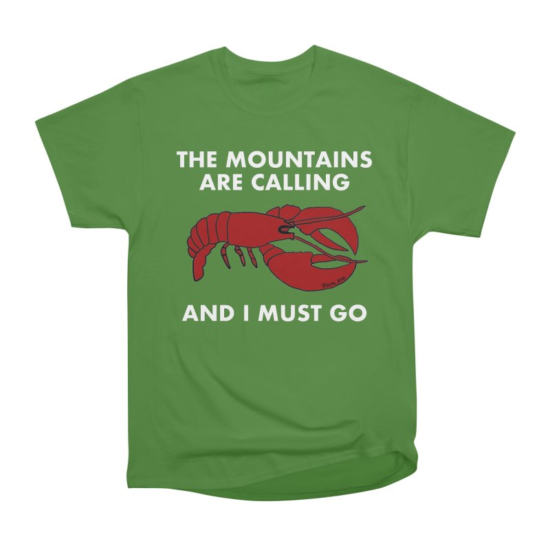 The Mountains Are Calling Men's Classic T-Shirt by Semi-Rad's Artist Shop