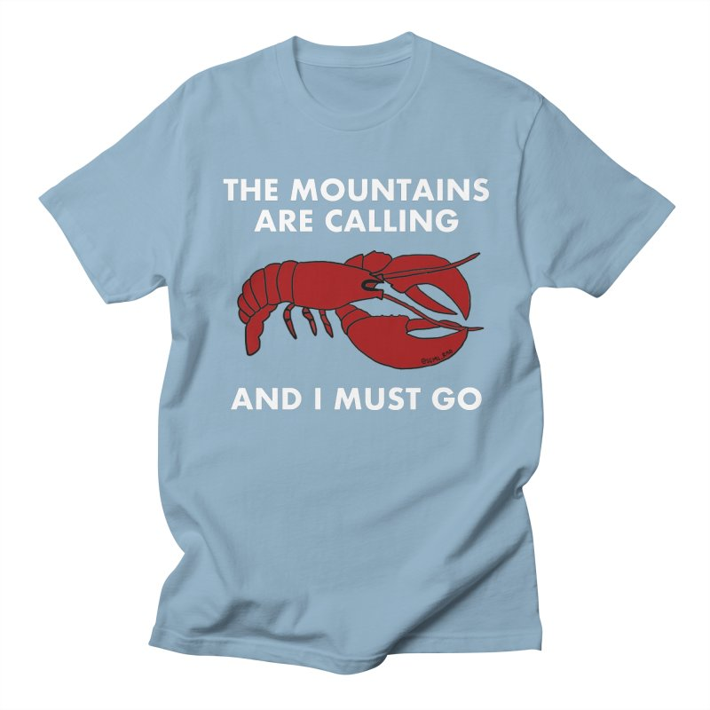 The Mountains Are Calling Women's Regular Unisex T-Shirt by Semi-Rad's Artist Shop