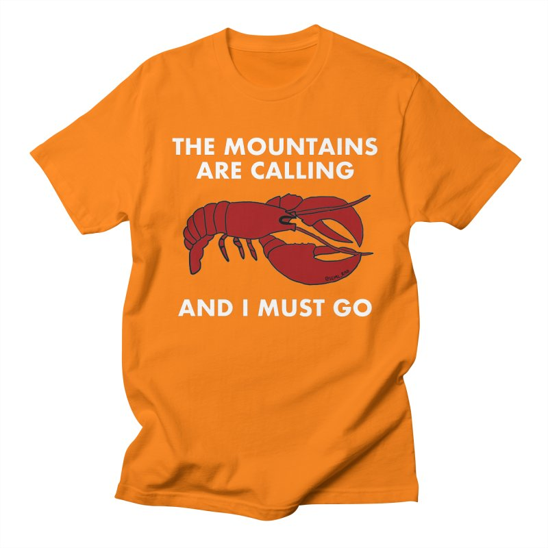 The Mountains Are Calling Women's Unisex T-Shirt by Semi-Rad's Artist Shop