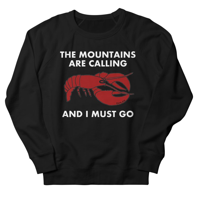 The Mountains Are Calling Women's French Terry Sweatshirt by Semi-Rad's Artist Shop