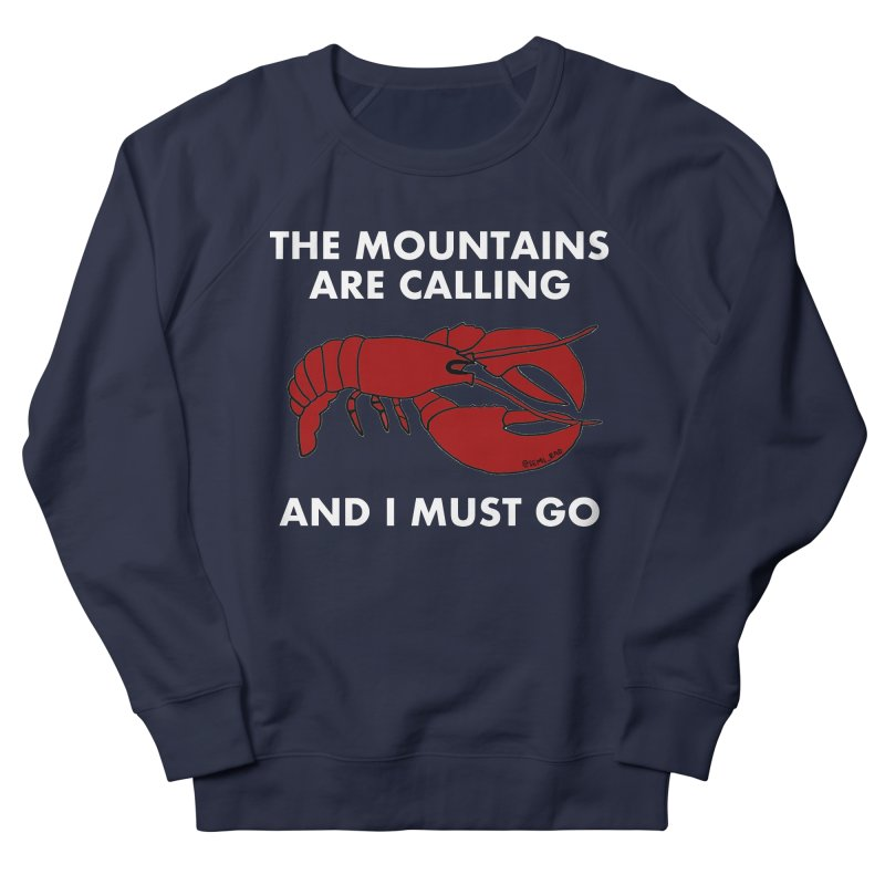 The Mountains Are Calling Men's French Terry Sweatshirt by Semi-Rad's Artist Shop