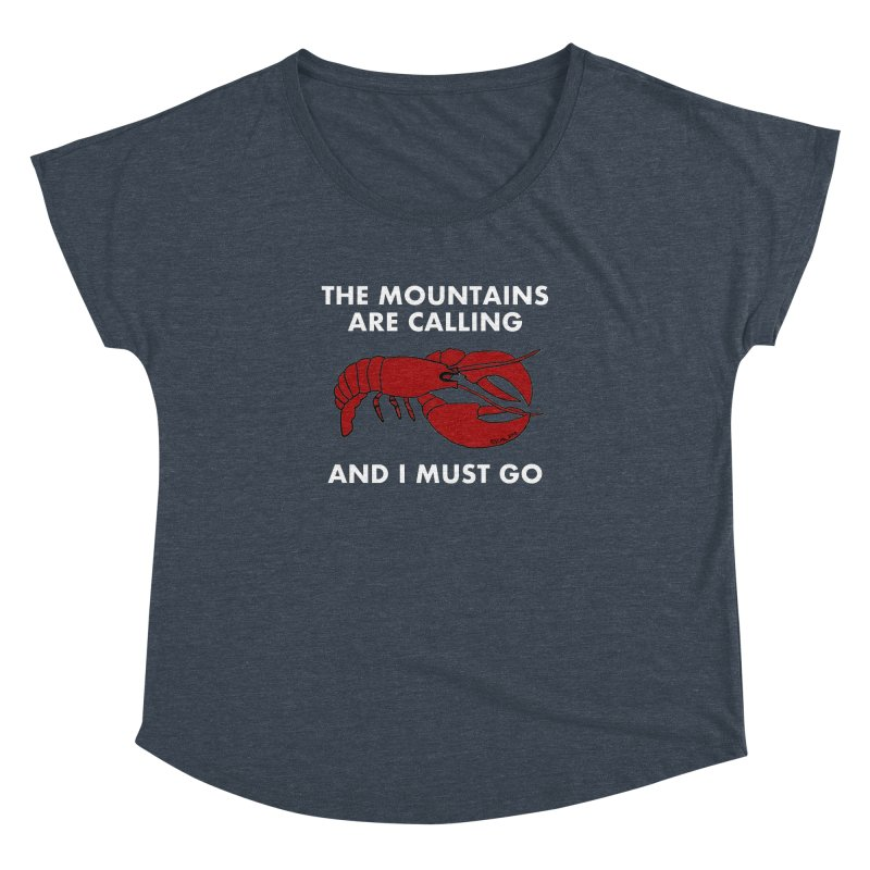 The Mountains Are Calling Women's Dolman by Semi-Rad's Artist Shop