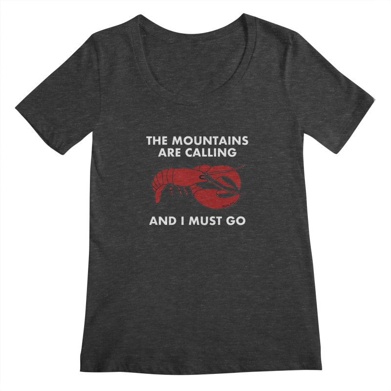 The Mountains Are Calling Women's Regular Scoop Neck by Semi-Rad's Artist Shop