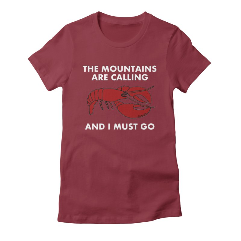 The Mountains Are Calling Women's Fitted T-Shirt by Semi-Rad's Artist Shop