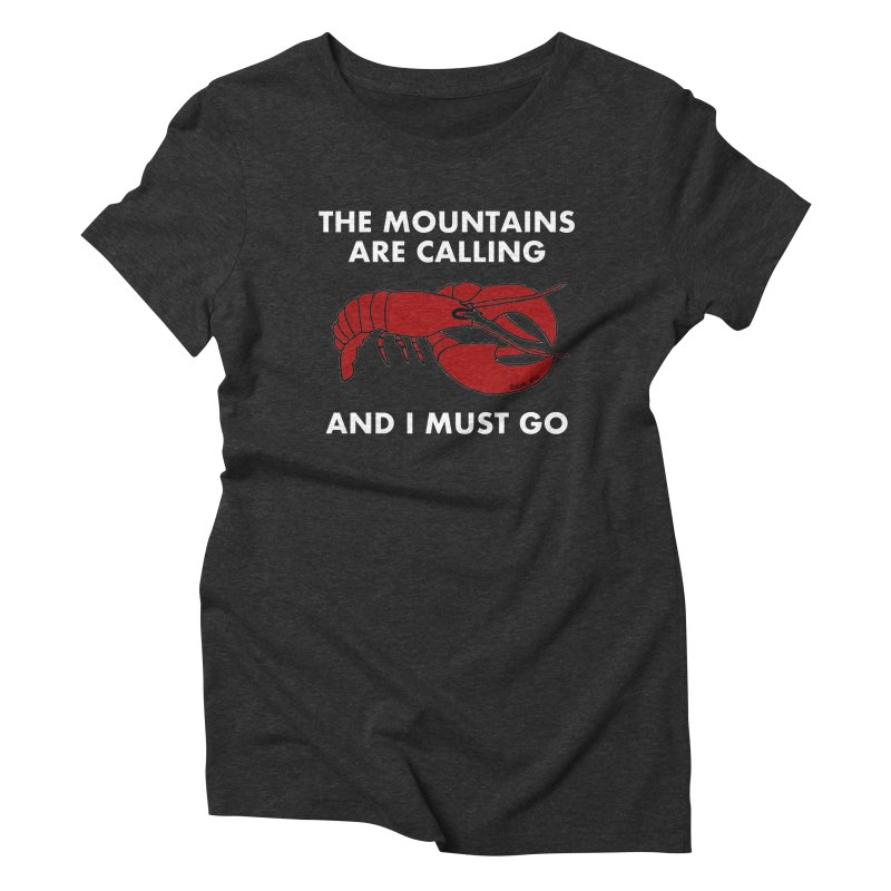 The Mountains Are Calling Women's Triblend T-shirt by Semi-Rad's Artist Shop