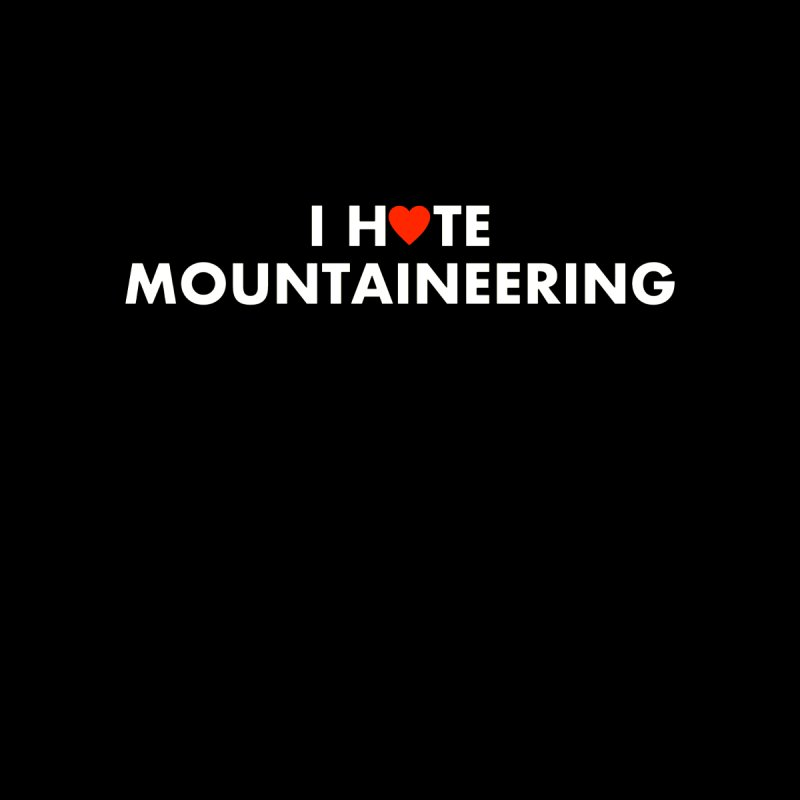 I Hate (Love) Mountaineering Women's Zip-Up Hoody by Semi-Rad's Artist Shop