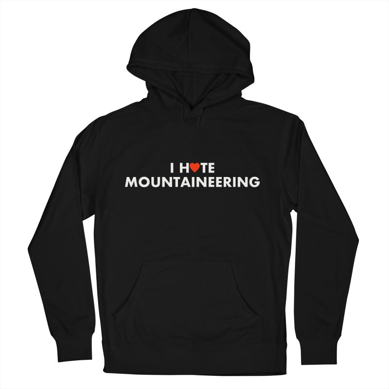 I Hate (Love) Mountaineering Men's Pullover Hoody by Semi-Rad's Artist Shop