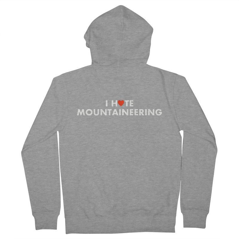 I Hate (Love) Mountaineering Women's Zip-Up Hoody by Semi-Rad's Artist Shop