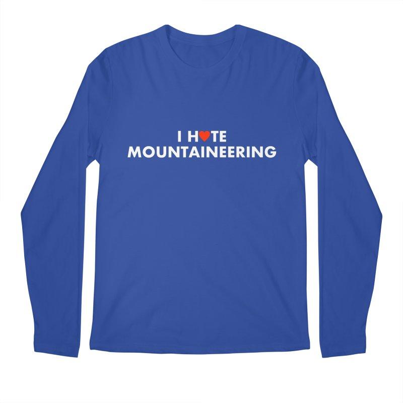 I Hate (Love) Mountaineering Men's Longsleeve T-Shirt by Semi-Rad's Artist Shop