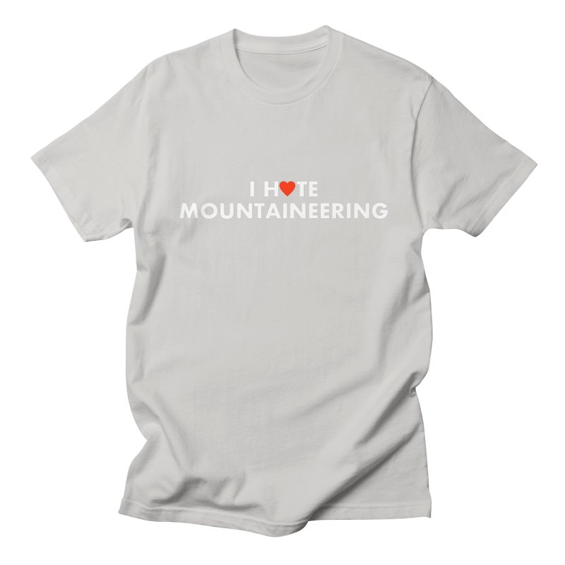 I Hate (Love) Mountaineering Men's T-Shirt by Semi-Rad's Artist Shop