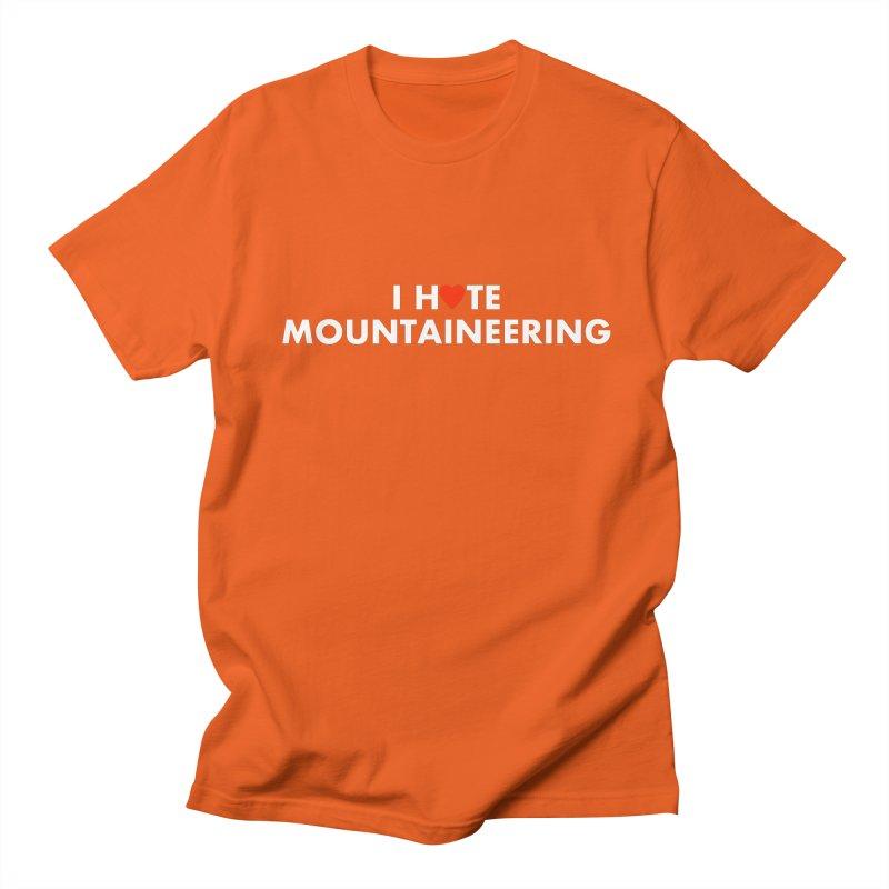 I Hate (Love) Mountaineering Women's Unisex T-Shirt by Semi-Rad's Artist Shop