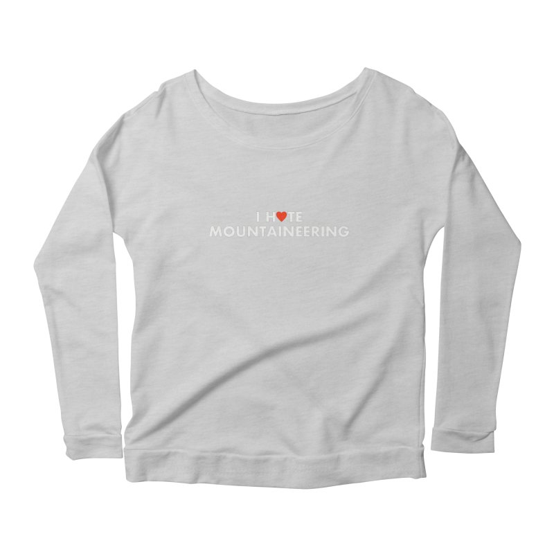 I Hate (Love) Mountaineering Women's Longsleeve Scoopneck  by Semi-Rad's Artist Shop